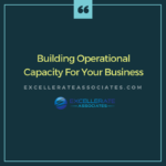 Building Operational Capacity for Your Business