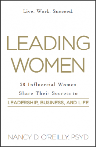 leading women 20 influential women share their secrets to leadership business and life