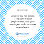 Turn On The Consistency Key in Your Business