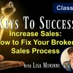Increase Sales: How to Fix Your Broken Sales Process with Your Authentic Close Formula