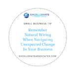 Remember Natural Wiring When Navigating Unexpected Change In Your Business