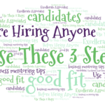 Use These 3 Steps Before You Hire Anyone